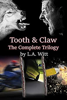 Tooth & Claw: The Complete Trilogy (English Edition) de [Witt, L.A.]