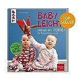Nähen mit JERSEY - babyleicht!: Nähideen für Babys (Größe 44-98). Inkl. Online-Videos - Pauline Dohmen