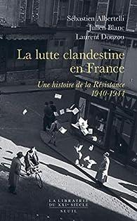 La lutte clandestine en France par Sébastien Albertelli