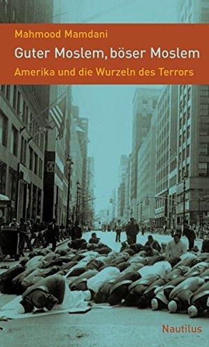 Achse Bad (Guter Moslem, böser Moslem: Amerika und die Wurzeln des Terrors)