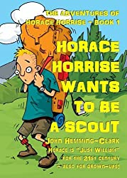 The Adventures of Horace Horrise: Horace Horrise Wants to be a Scout 1