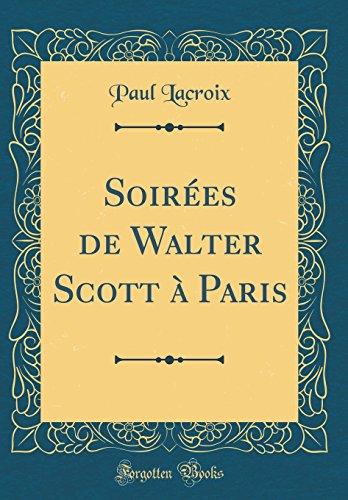 Soires de Walter Scott  Paris (Classic Reprint)