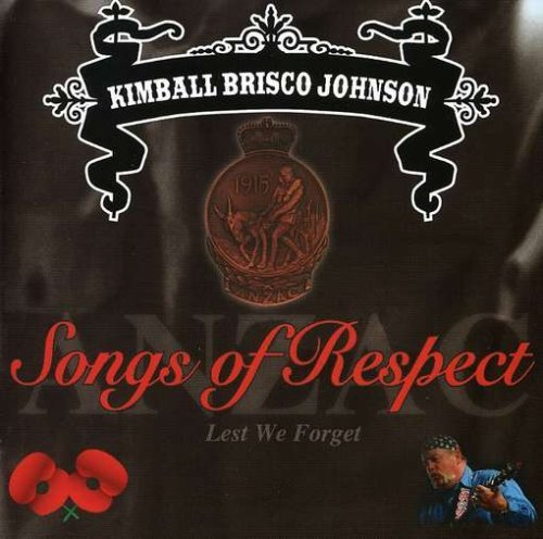 songs-of-respect-anzac-lest-we-by-kimball-brisco-johnson