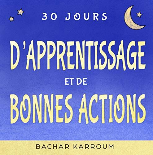 Couverture du livre 30 jours d'apprentissage et de bonnes actions: (Islam pour enfants)
