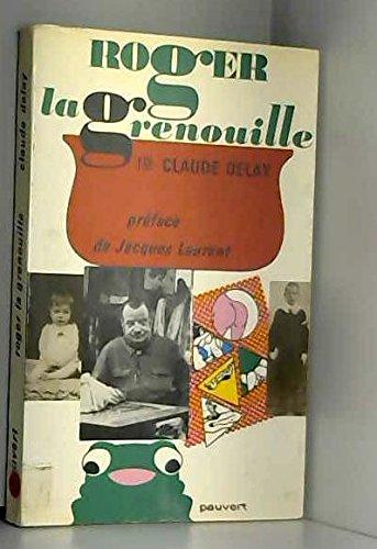 Roger la grenouille. Préface de Jacques Laurent.