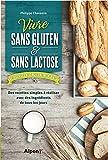 Vivre sans gluten & Sans lactose
