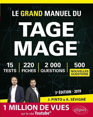 Le Grand Manuel du TAGE MAGE - 220 fiches de cours, 15 tests blancs, 2000 questions + corrigés en vidéo - édition 2019 par Joachim Pinto