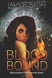 Blood Bound: Volume 16 (The Godhunter Series) by Amy Sumida (2015-08-17)