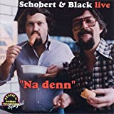 Songtexte von Schobert & Black - 'Na denn': Die schönsten Live-Aufnahmen, Folge 2