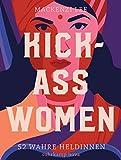 Kick-Ass Women: 52 wahre Heldinnen (suhrkamp taschenbuch)