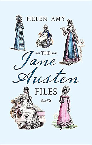 The Jane Austen Files: A Complete Anthology of Letters & Family Recollections