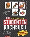 Das ultimative Studenten-Kochbuch: Einfach, preiswert und immer lecker