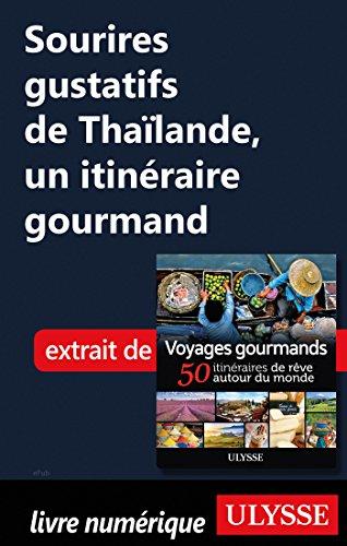 Descargar Libro Sourires gustatifs de Thaïlande - Un itinéraire gourmand de Collectif