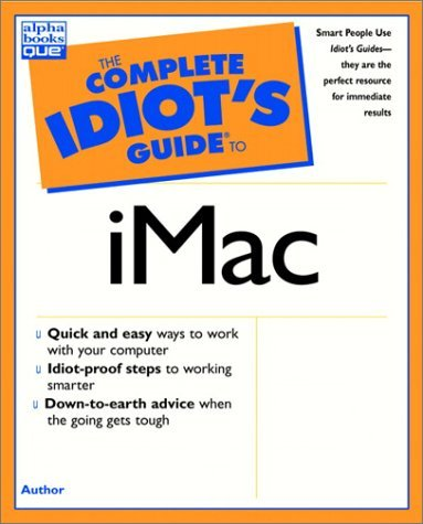The Complete Idiot's Guide to iMac by Brad Miser (1-Feb-2000) Paperback