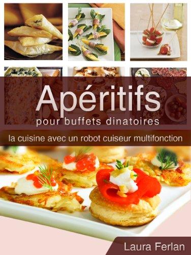 Apéritifs pour buffets dinatoires (La cuisine avec mon Thermomix t. 1)