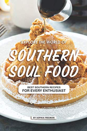 Explore the World of Southern Soul Food: 25 Southern Recipes for every Enthusiast - Southern Living Comfort Food