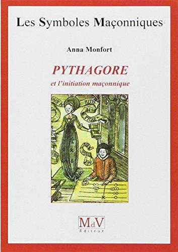 Pythagore et l'initiation maçonnique par Anna Monfort