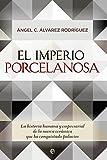 El imperio Porcelanosa : la historia humana y empresarial de la marca cerámica que ha conquistado palacios (Actualidad)