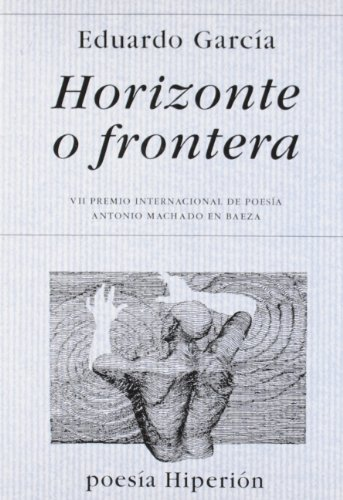 Horizonte o frontera (Poesía Hiperión) por Eduardo García