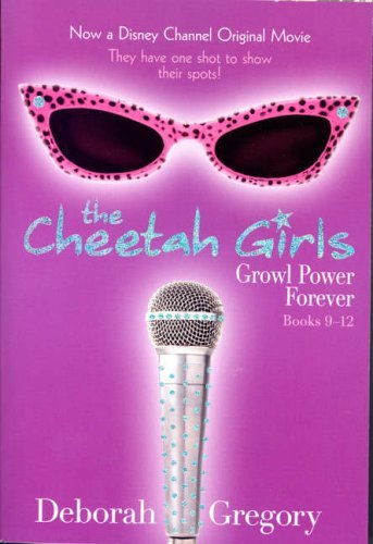 Growl Power Forever: Shutdown at the Okie-Dokie, Cuchifrita, Ballerina, Dorinda Gets a Groove and In the House with Mouse Bk. 8, Bk. 10, Bk. 11 & Bk. 12 (Cheetah Girls) by Deborah Gregory (2006-12-15)