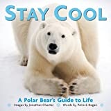 Stay Cool: A Polar Bear's Guide to Life (Extreme Images)