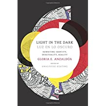 Light in the Dark / Luz En Lo Oscuro: Rewriting Identity, Spirituality, Reality