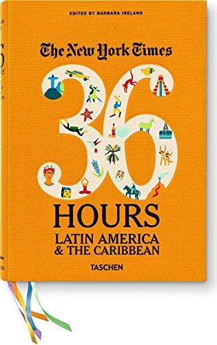 The New York Times. 36 Hours. Amérique Latine et Caraïbes