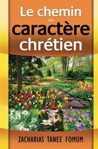 Le Chemin du Caractère Chrétien: Volume 5 (Chemin Chrétien)