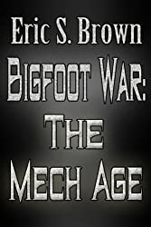 Bigfoot War: The Mech Age