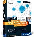 SQL Server 2014: Das Programmierhandbuch. Inkl. ADO.NET Entity Framework (Galileo Computing)