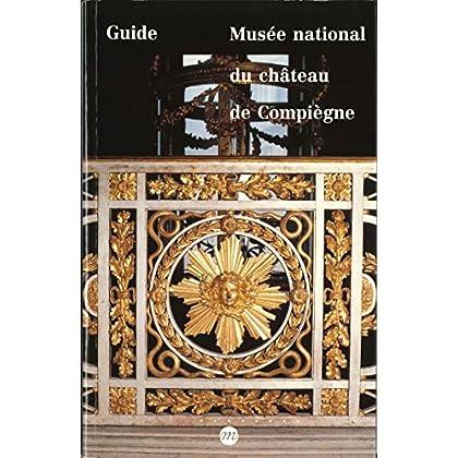 Guide du musée national du château de Compiègne