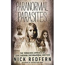Paranormal Parasites: The Voracious Appetite of Soul-Sucking Supernatural Entities