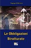 Scarica Libro Le Obbligazioni Strutturate (PDF,EPUB,MOBI) Online Italiano Gratis