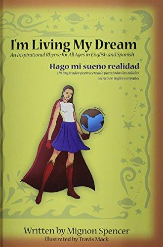 I'm Living My Dream / Hago Me Sueno Realidad por Mignon Spencer