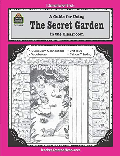 A Guide for Using The Secret Garden in the Classroom: A Literature Unit (Literature Units) (Ord#414)