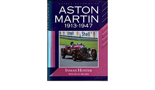 Aston Martin 1913 1947 Amazon De Hunter Inman Archer Alan Fremdsprachige Bücher