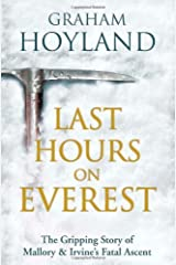 Last Hours on Everest by Graham Hoyland (2013-05-23) Hardcover