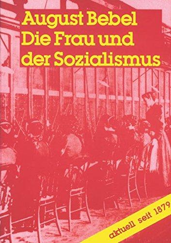 Die Frau und der Sozialismus (Internationale Bibliothek)