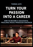 #2: Turn Your Passion Into a Career: How To Become a Successful Freelance Music Producer/Engineer