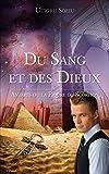 Du Sang et des Dieux: Antarès ou la piqure du Scorpion (French Edition)