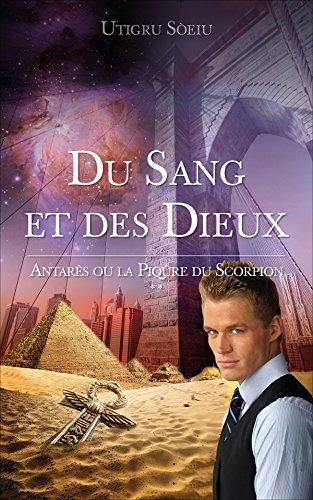 Du Sang et des Dieux: Antarès ou la piqure du Scorpion par Utigru Sòeiu
