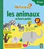 Mon premier Dis Pourquoi - Les animaux et leurs petits - livre animé