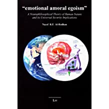 Emotional Amoral Egoism: A Neurophilosophical Theory of Human Nature and Its Universal Security Implications