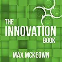 The Innovation Book: How to Manage Ideas and Execution for Outstanding Results