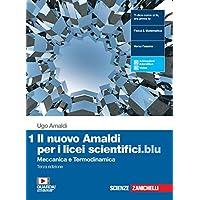 Il nuovo Amaldi per i licei scientifici.blu. Per il Liceo scientifico. Con e-book. Con espansione online. Meccanica e…