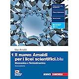 Il nuovo Amaldi per i licei scientifici.blu. Per il Liceo scientifico. Con e-book. Con espansione online. Meccanica e termodi