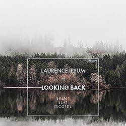 Laurence Ipsum | Format: MP3-DownloadVon Album:Looking BackErscheinungstermin: 22. Juni 2018 Download: EUR 0,99