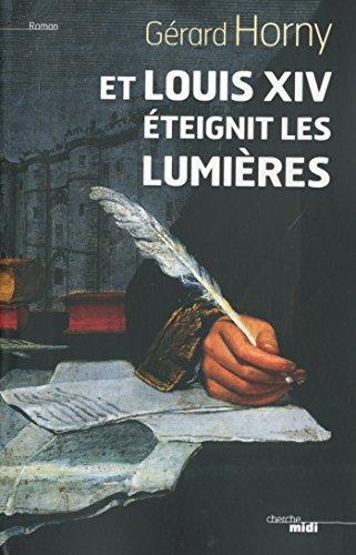 Et Louis XIV teignit les lumires