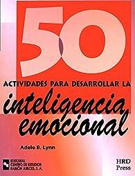 50 Actividades para desarrollar la Inteligencia Emocional par  Adele B. Lynn