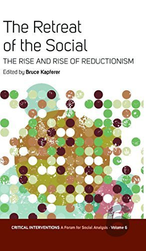 The Retreat of the Social: The Rise and Rise of Reductionism (Critical Interventions: A Forum for Social Analysis) (2005-09-30)